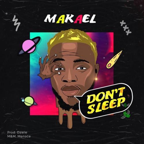 Makael – Don't Sleep mp3 download