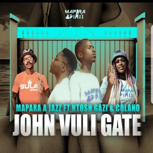 Mapara A Jazz – John Vuli Gate Ft. Ntosh Gazi, Calona mp3 download