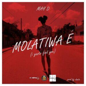 May D – Molatiwa E mp3 download