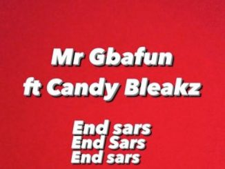 Mr Gbafun Ft. Candy Bleakz – End SARS