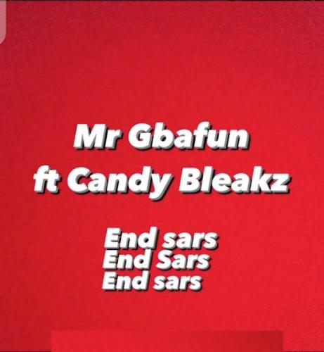 Mr Gbafun Ft. Candy Bleakz – End SARS mp3 download