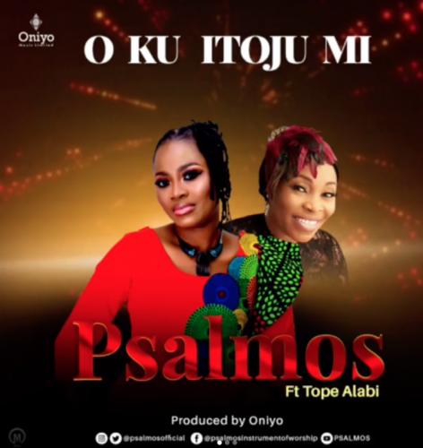 Psalmos – Oku Itooju Mi Ft. Tope Alabi mp3 download