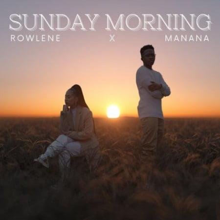 Rowlene – Sunday Morning Ft. Manana mp3 download