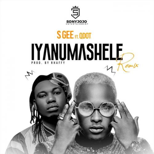 S Gee – Iyanu Mashele (Remix) Ft. QDot mp3 download