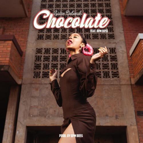 Sister Deborah – Chocolate Ft. Bpm Boss mp3 download