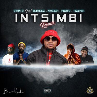 Stan B – Intsimbi Ft. PDot O, Tswyza, Blaklez, N'veigh mp3 download