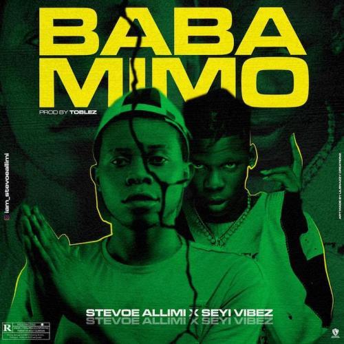 Stevoe Allimi Ft. Seyi Vibez – Baba Mimo mp3 download