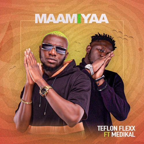 Teflon Flexx – Maamiyaa Ft. Medikal mp3 download