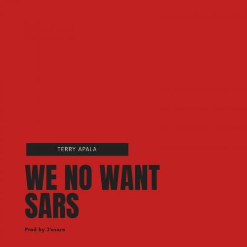 Terry Apala – We No Want Sars mp3 download