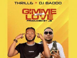 Thrill6 Ft. DJ Baddo – Gimme Love (Refix)