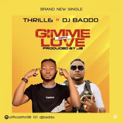 Thrill6 Ft. DJ Baddo – Gimme Love (Refix) mp3 download