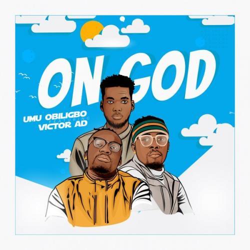 Umu Obiligbo – On God Ft. Victor AD mp3 download