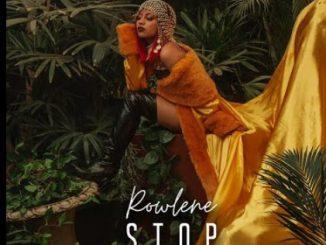 Rowlene – Stop Ft. Nasty C