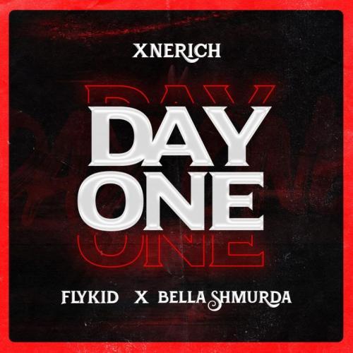 Xnerich – Day One Ft. Bella Shmurda, Flykid mp3 download