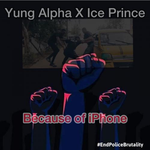 Yung Alpha Ft. Ice Prince – Because Of iPhone mp3 download