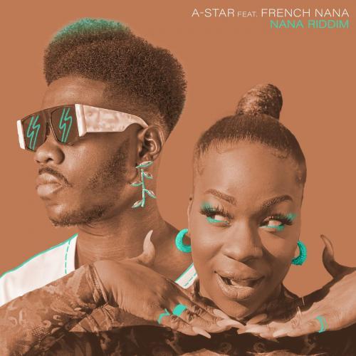 A-Star – Nana Riddim Ft. French Nana mp3 download
