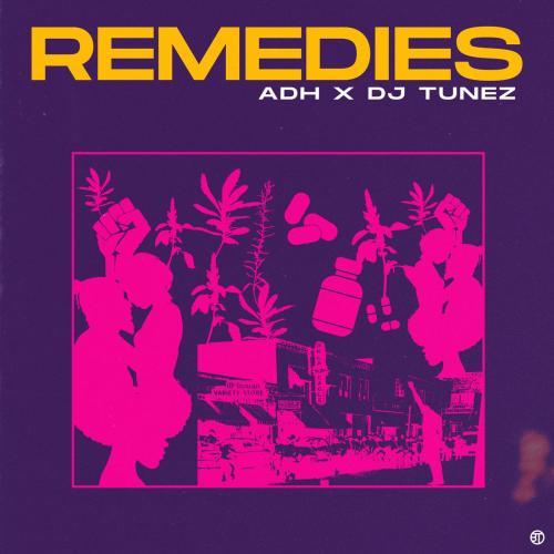 ADH Ft. DJ Tunez – Remedies mp3 download
