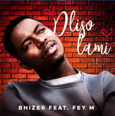 Bhizer – Dliso Lami Ft. Fey M mp3 download