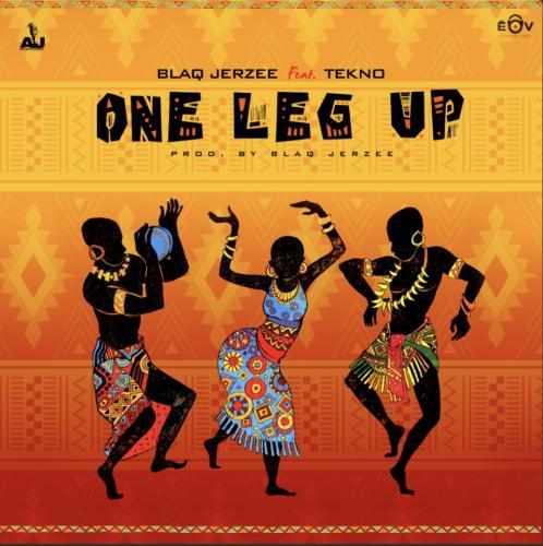 Blaq Jerzee – One Leg Up Ft. Tekno mp3 download