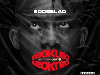 Bodeblaq – Fedomi