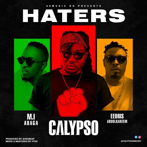 Calypso – Haters Ft. Eedris Abdulkareem, M.I Abaga mp3 download