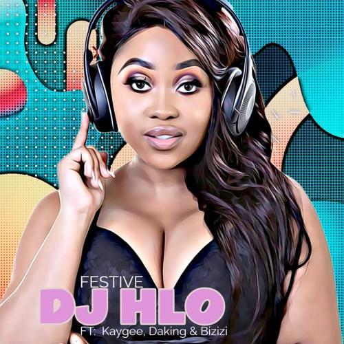 DJ Hlo – Festive Ft. Bizizi, Kaygee Da King mp3 download