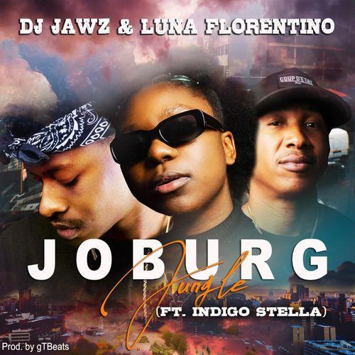 DJ Jawz, Luna Florentino – Joburg Jungle Ft. Indigo Stella mp3 download