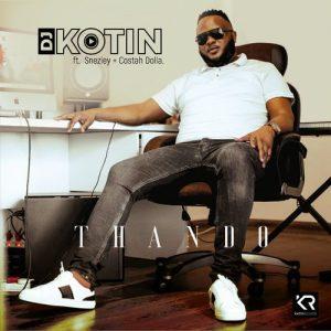 DJ Kotin – Thando Ft. Sneziey, Costah Dolla mp3 download