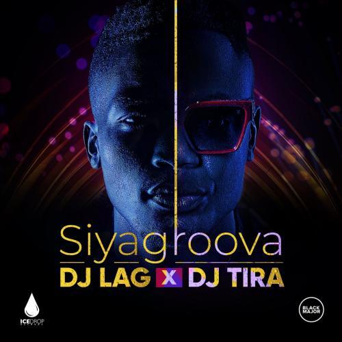 DJ Lag – Siyagroova Ft. DJ Tira mp3 download