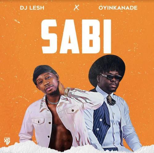 DJ Lesh x Oyinkanade – Sabi mp3 download