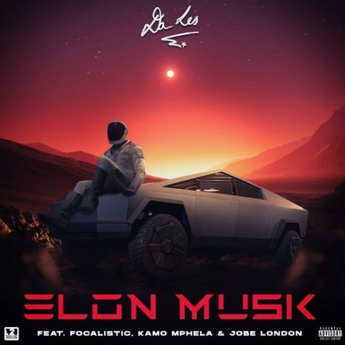 Da Les – Elon Musk Ft. Focalistic, Kamo Mphela, Jobe London mp3 download