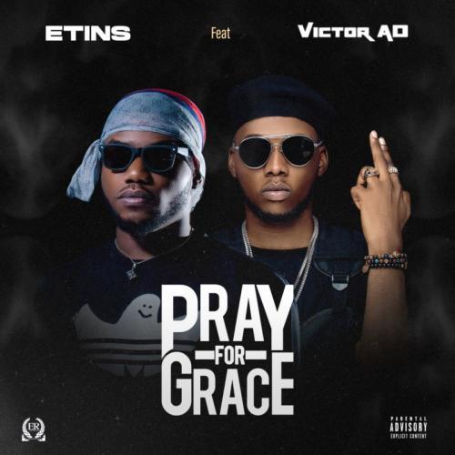 Etins – Pray For Grace Ft. Victor AD mp3 download
