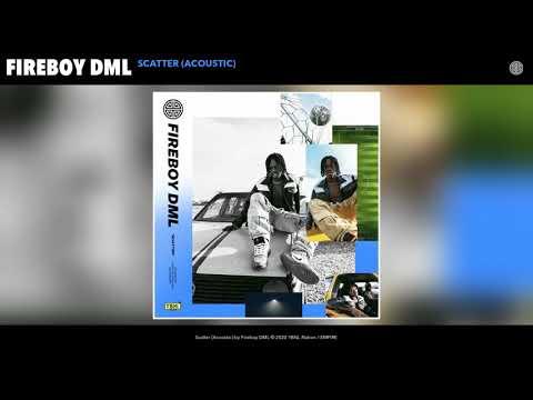 Fireboy DML – Scatter (Acoustic) mp3 download