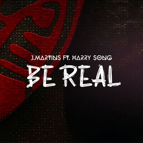J.Martins – Be Real Ft. Harrysong mp3 download