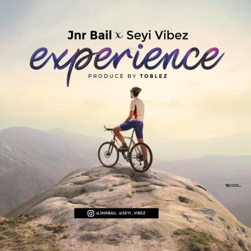 Jnr Bail – Experience Ft. Seyi Vibez mp3 download