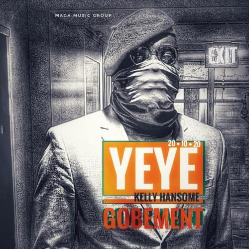 Kelly Hansome – Yeye Gobement mp3 download