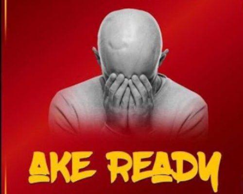 King Monada & Mack Eaze – Ake Ready Ft. Henny C mp3 download