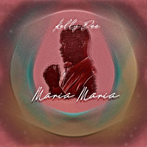 Kolly Dee – Maria Maria mp3 download