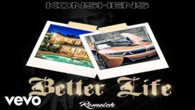 Konshens – Better Life (Internet Badness Riddim) mp3 download