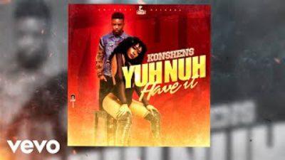 Konshens – Yuh Nuh Have It mp3 download