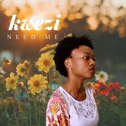 Kwezi – Need Me mp3 download