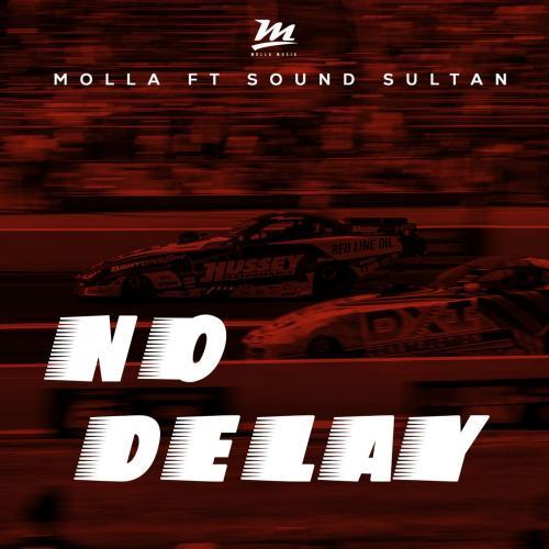 Molla – No Delay Ft. Sound Sultan mp3 download