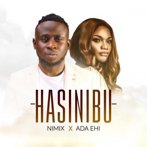 Nimix – Hasinibu Ft. Ada Ehi mp3 download