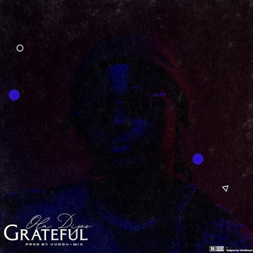 Oladips – Grateful mp3 download