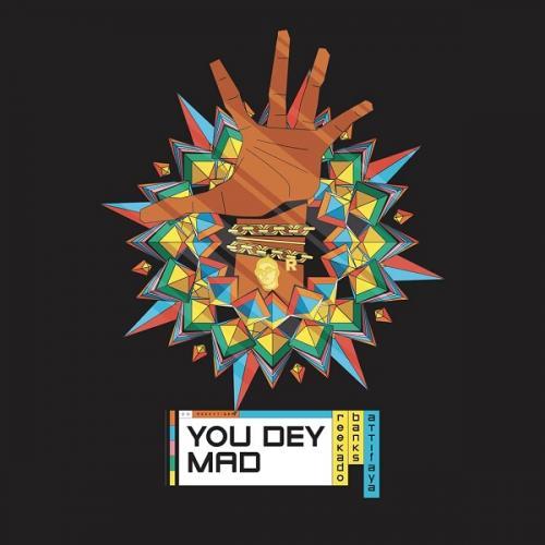 Reekado Banks – You Dey Mad Ft. AttiFaya mp3 download