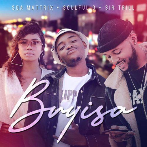 Soa Mattrix, Soulful G, Sir Trill – Buyisa mp3 download