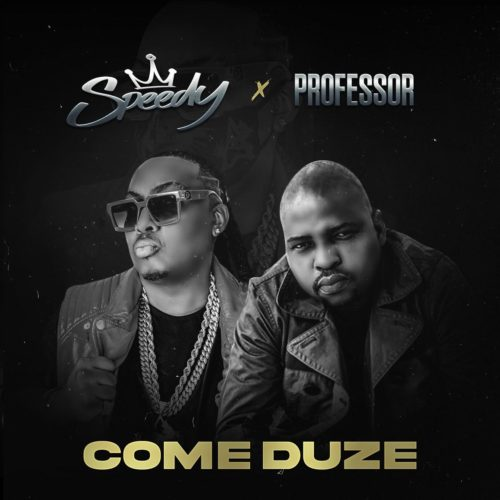 Speedy – Come Duze Ft. Professor mp3 download