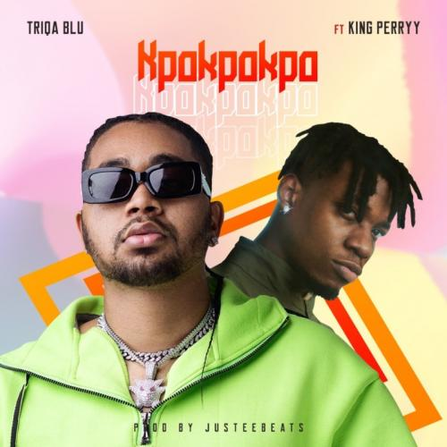 Triqa Blu – Kpokpokpo Ft. King Perryy mp3 download