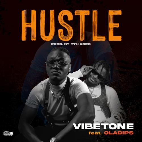 Vibetone – Hustle Ft. Oladips mp3 download