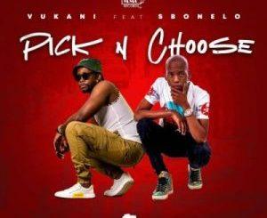 Vukani - Pick & Choose Ft. Sbonelo